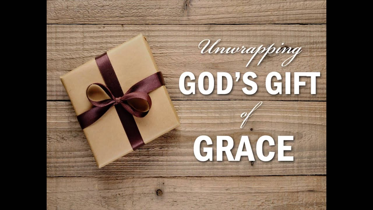 Unwrapping God's Gift of Grace - YouTube