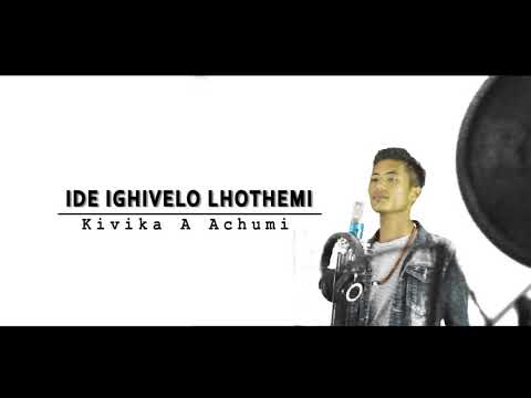 'IDE IGHIVELO LHOTHEMI' By Kivika A Achumi / Official Sumi Gospel Music Video Album