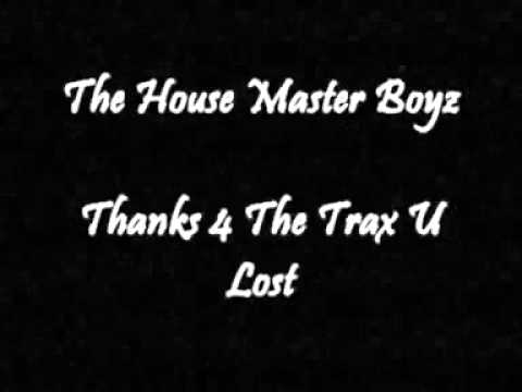 The House Master Boyz - Thanks 4 The Trax U Lost