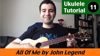 Ukulele Tutorial 11 - All Of Me by John Legend (how to play)