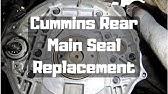 Cummins Main Seal Replacement - YouTube