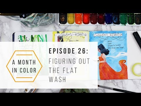 A Month In Color - Episode 26: Figuring Out The Flat Wash