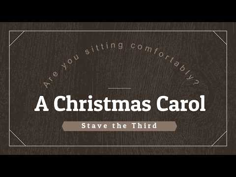Are You Sitting Comfortably? A Christmas Carol, Stave III