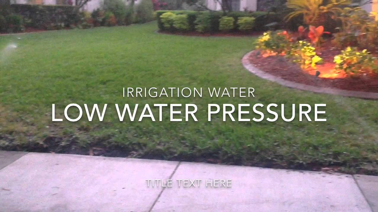 Low Water Pressure For Irrigation