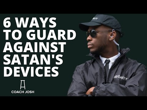 6 WAYS TO GUARD AGAINST SATANS DEVICES - HOW TO CLOSE OR GUARD OPEN DOORS