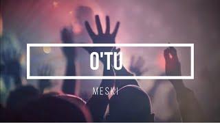 Video O'TU - Meski download MP3, 3GP, MP4, WEBM, AVI, FLV Agustus 2018