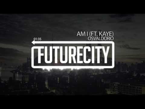 Osvaldorio - Am I (ft. Kaye)