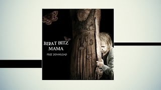 Birat Bitz - Mama [Free Download]