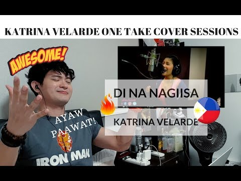 [REACTION] AYAW PAAWAT! KATRINA VELARDE - Di Na Nagiisa | One Take Cover Sessions