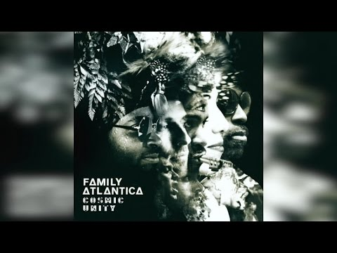 Family Atlantica - Cosmic Unity (Full Album Stream)