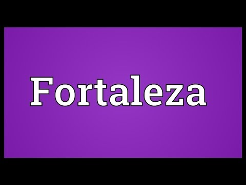 Fortaleza Meaning