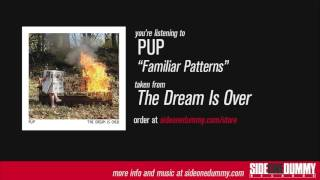 PUP - Familiar Patterns