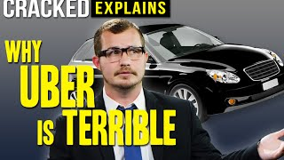 Why Uber Is Terrible - Cracked Explains(SUBSCRIBE HERE: http://goo.gl/ITTCPW Of course a concept this stupidly simple would end up maliciously awful. CLICK HERE for more INTERNET PARTY ..., 2015-09-09T11:30:00.000Z)