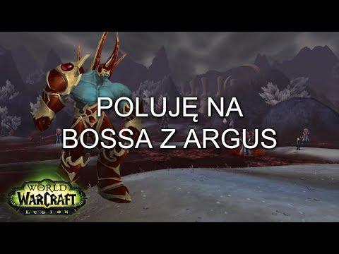 Poluję na Bossa z Argus (World of Warcraft Legion)
