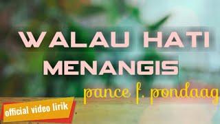 Pance F. Pondaag-Walau Hati Menangis (Cover)
