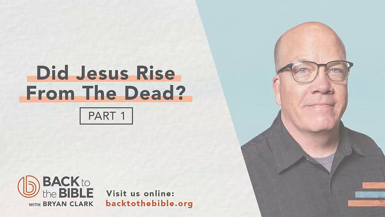 Life After Death - Did Jesus Rise From the Dead? pt. 1 - 1 of 12