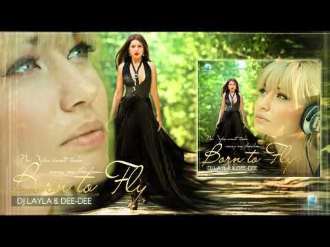 Dj Layla & Dee-Dee - Born To Fly