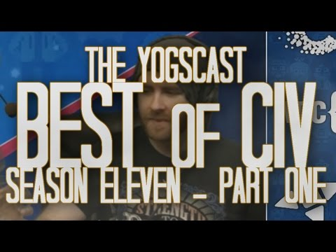 The Yogscast - Best of Civ - Season Eleven, Part One