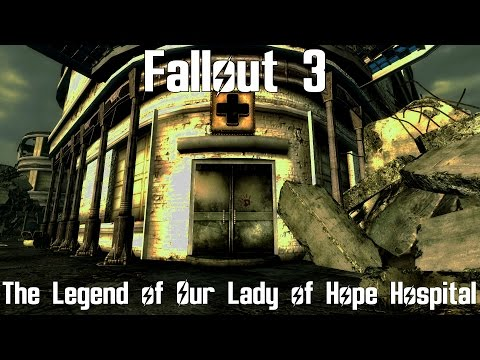 Fallout 3- The Legend of Our Lady of Hope Hospital