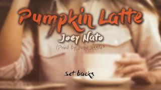 Joey Nato - Pumpkin Latte (Official Audio)