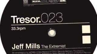 TECHNO - Jeff Mills - The Extremist (Retro Mix) - Tresor 023