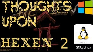 Hexen 2 - Review || Thoughts upon...