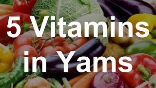 5 Vitamins in Yams - Health Benefits of Yams