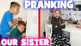 Pranking Our Sister - SHE GOT MAD!!