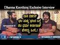 Actor Dharma Keerthiraj amazing words about Darshan | Dharma Keerthiraj Interview | Top Kannada TV