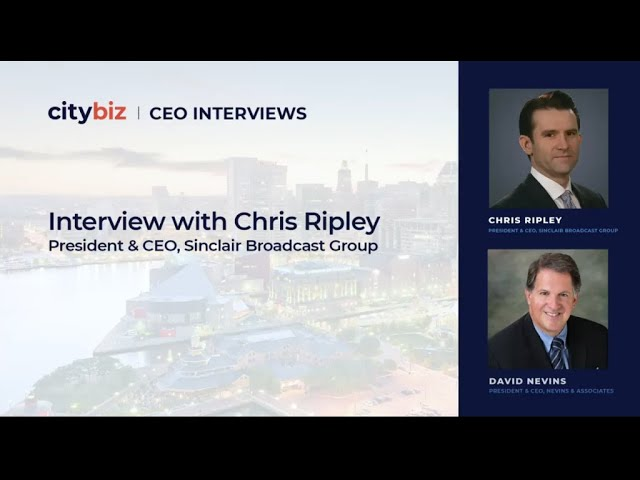 David Nevins Interviews Chris Ripley, CEO of Sinclair Broadcast Group