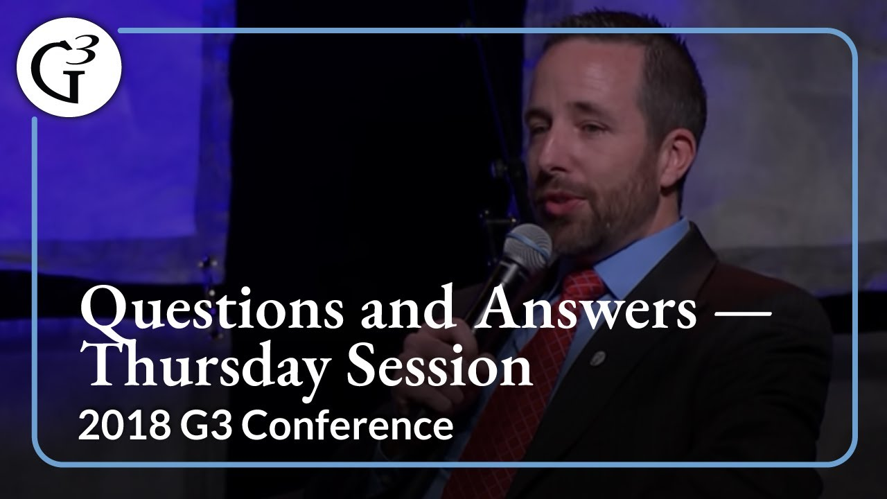 2018 G3 Conference — Questions & Answers — Thursday Session