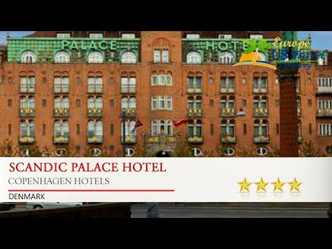 Scandic Palace Hotel - Copenhagen Hotels, Denmark