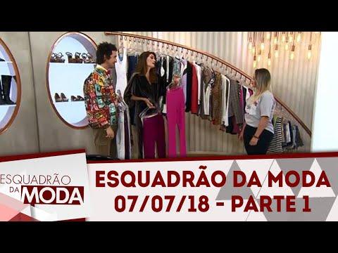 Esquadrão da Moda (07/07/18) | Parte 1