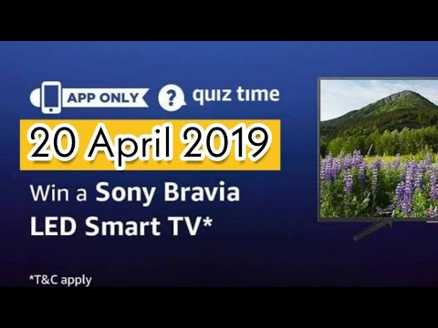 Amazon Quiz Answers Today | Win Sony Bravia Led Smart TV | 20 April 2019