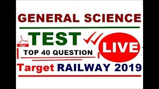 GENERAL SCIENCE Important Question for RRB NTPC,RRB JE,RAILWAY GROUP D EXAM 2019