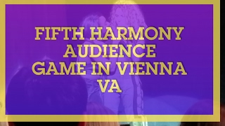 FIFTH HARMONY CONCERT-GAME IN VIENNA,VA