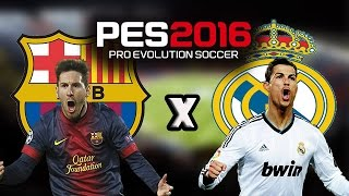 PES 2016 BMPES Barcelona x Real Madrid