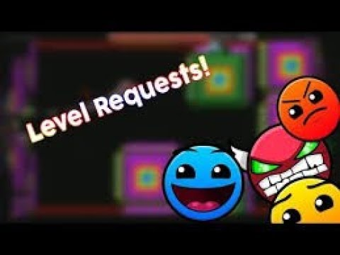 Level Requests//Geometry Dash//Road to 250 Subs//