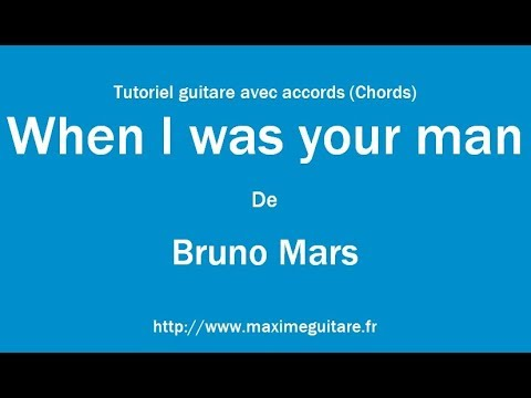 When I was your man (Bruno Mars) - Tutoriel guitare avec partition ...