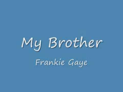 My Brother - Frankie Gaye