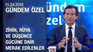 Gambar cover Zihin, rüya ve düşünce gücüne dair merak edilenler - Gündem Özel 01.04.2018 Pazar