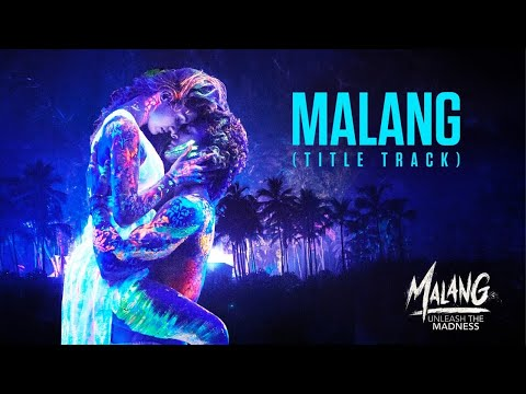 Malang: Title Song Video | Aditya Roy Kapur, Disha Patani, Anil K, Kunal K | Ved Sharma | Mohit S