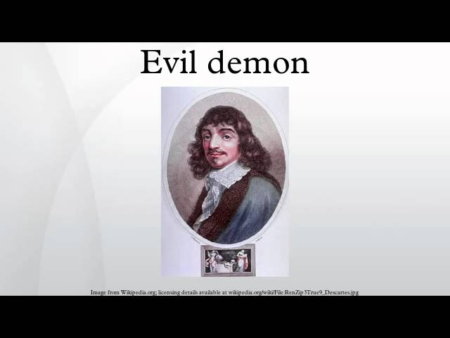 descartes evil genius The problem of skepticism: epistemology: descartes a scepticism and descartes evil genius 1 two stories 2 knowledge and scepticism 3 sextus empiricus's trilemma.