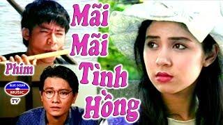 Mãi Mãi Tình Hồng | Phim hay Việt Nam