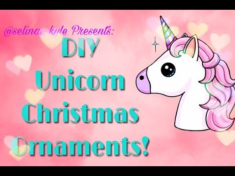 DIY Unicorn Christmas Ornaments! | Selina Kyle