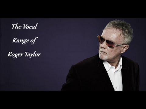 The Vocal Range Of Roger Taylor -- B♭1-E6