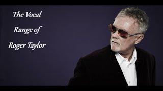 The Vocal Range of Roger Taylor -- B♭1-E6
