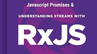 Understanding JavaScript Promises and RX JS Observables