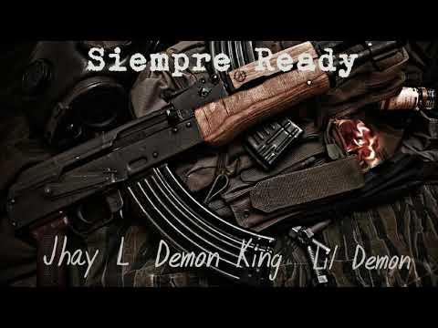 SIEMPRE READY Jhay L ft Demon King, Lil Demon