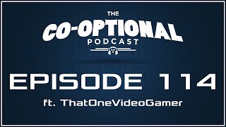 The Co-Optional Podcast Ep. 114 ft. The Completionist [strong language] - March 10, 2016